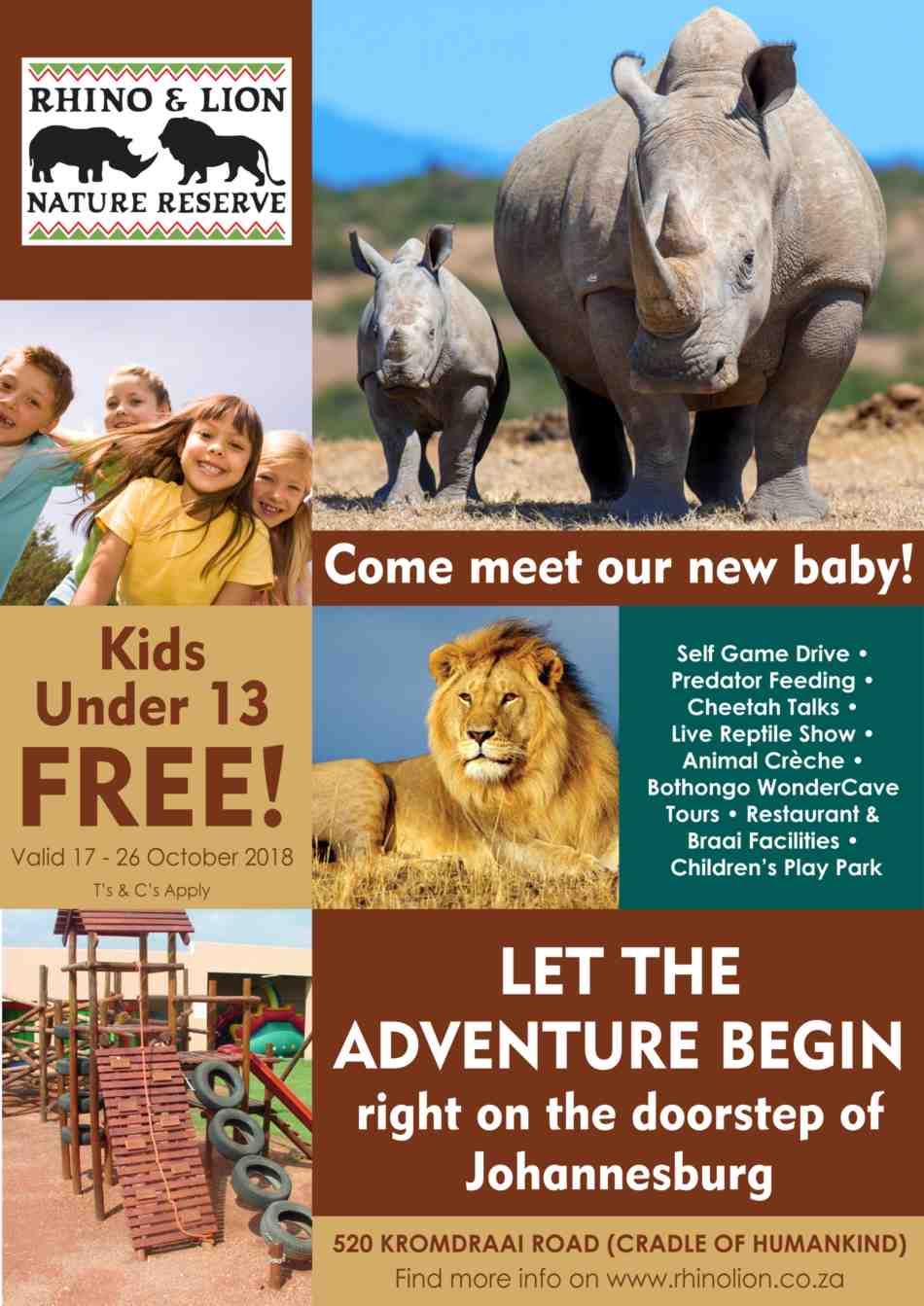 Come meet our new baby rhino. Kids under 13 are FREE. Valid from 17 – 26 October 2018